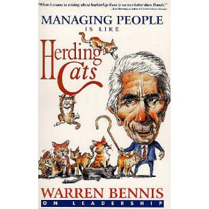 MANAGING PEOPLE IS LIKE HERDING CATS - Warren Bennis (1999)