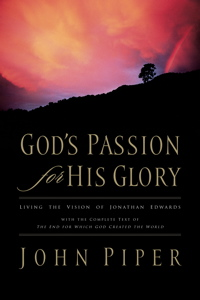 GOD'S PASSION FOR HIS GLORY - John Piper (1998)